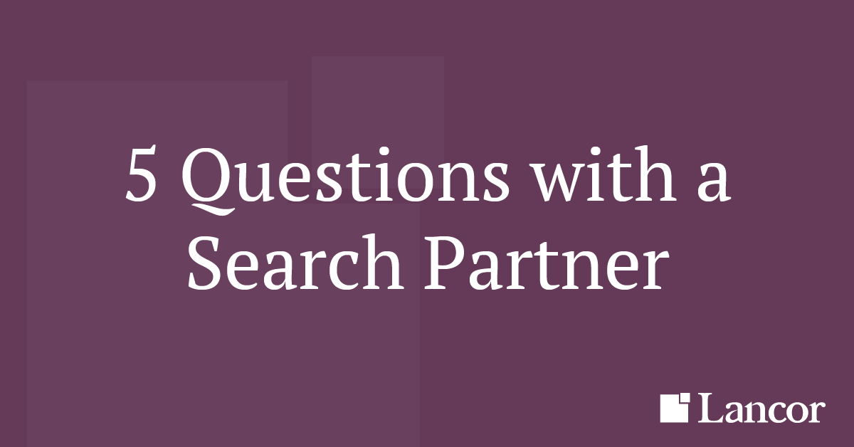 5 Questions with a Search Partner, Scott Estill, Lancor